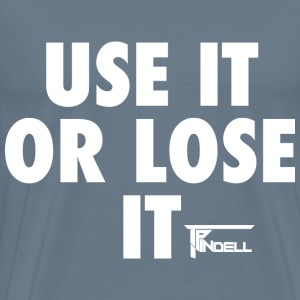 Use It or Lose It - Men's Premium T-Shirt