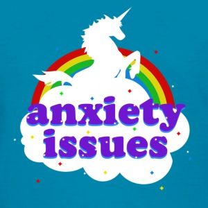 Anxiety Issues - Woman's Tee - Women's T-Shirt