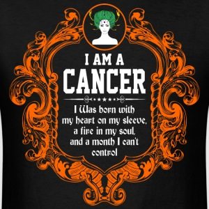 I Am A Cancer I was Born with my heart on my sleev - Men's T-Shirt