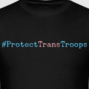 Protect Trans Troops Hashtag Pride Flag - Men's T-Shirt