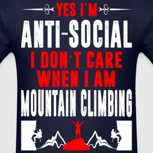 Antisocial I Dont Care When Mountain Climbing Tees T-Shirts - Men's T-Shirt