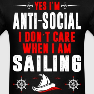 Antisocial I Dont Care When I Am Sailing Tshirt T-Shirts - Men's T-Shirt