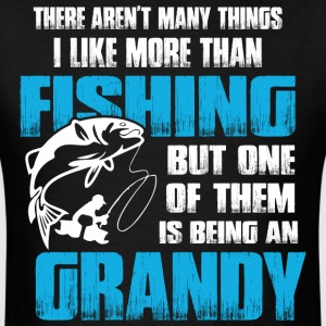 There aren't Many Things I Like More Than Fishing  - Men's T-Shirt