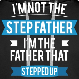 I'm not the Step Father. I'm the father that stepp - Men's Premium Hoodie