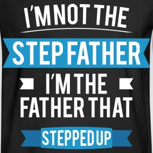 I'm not the Step Father. I'm the father that stepp - Men's Long Sleeve T-Shirt