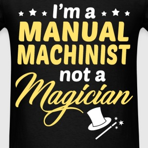 Manual Machinist - Men's T-Shirt