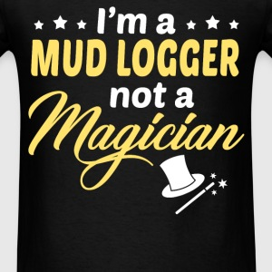 Mud Logger - Men's T-Shirt