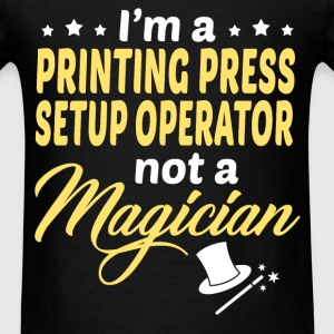 Printing Press Setup Operator - Men's T-Shirt