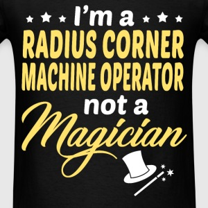 Radius Corner Machine Operator - Men's T-Shirt
