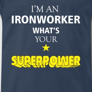 Ironworker - I'm an Ironworker what's your super - Men's Premium T-Shirt