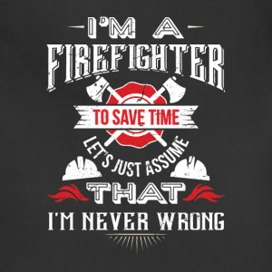 Firefighter never wrong Aprons - Adjustable Apron