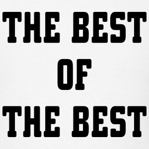 The Best Of The Best T-Shirts - Men's T-Shirt