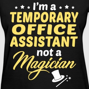 Temporary Office Assistant - Women's T-Shirt