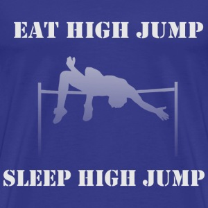 eat high jump sleep high jump - Men's Premium T-Shirt