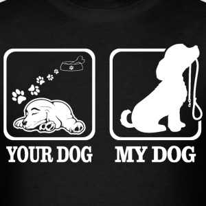 Your Dog My Dog Lets Go Walking Funny Tshirt T-Shirts - Men's T-Shirt