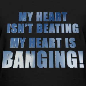 my_heart_is_banging_c T-Shirts - Women's T-Shirt