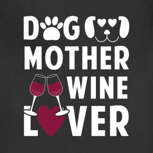 Dog mother wine lover Aprons - Adjustable Apron