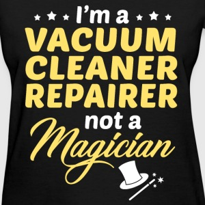 Vacuum Cleaner Repairer - Women's T-Shirt