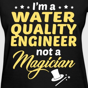 Water Quality Engineer - Women's T-Shirt