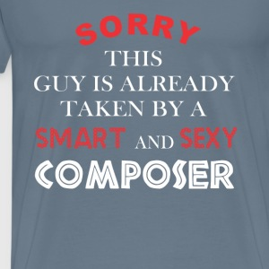 Composer - Sorry this guy is already taken by - Men's Premium T-Shirt