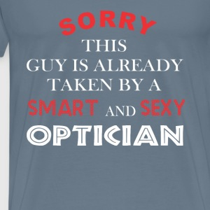 Optician - Sorry this guy is already taken by a - Men's Premium T-Shirt