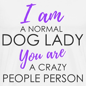 I am a normal dog lady - You are a crazy people pe - Men's Premium T-Shirt