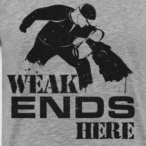 Weak Ends Here - Men's Premium T-Shirt