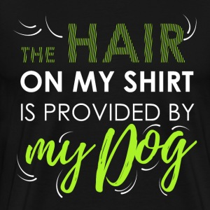 The hair on my shirt is provided by my dog - Men's Premium T-Shirt