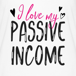 I Love My Passive Income for Entrepreneurs - Women's Flowy T-Shirt