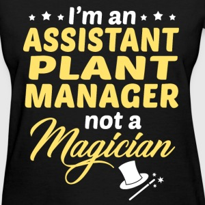 Assistant Plant Manager - Women's T-Shirt