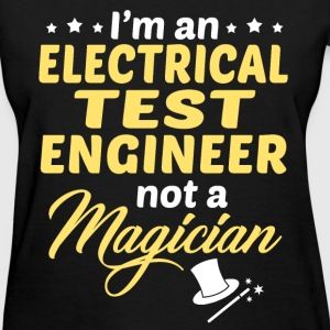 Electrical Test Engineer - Women's T-Shirt