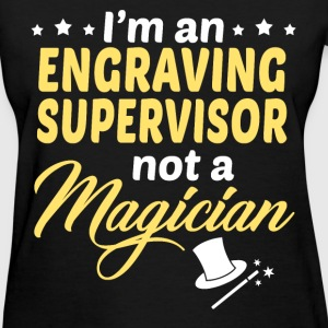 Engraving Supervisor - Women's T-Shirt