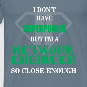 Network engineer - I don't have superpower, but - Men's Premium T-Shirt