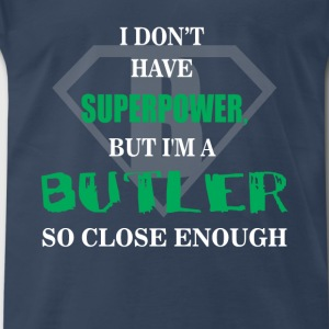 Butler - Smart, good looking & Nurse it doesn't - Men's Premium T-Shirt