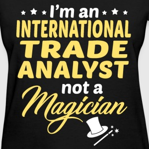 International Trade Analyst - Women's T-Shirt