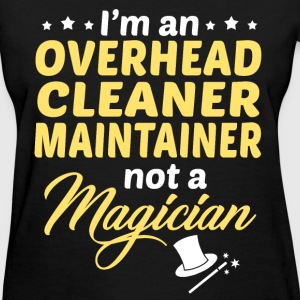 Overhead Cleaner Maintainer - Women's T-Shirt