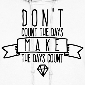 don't count the days Hoodies - Women's Hoodie