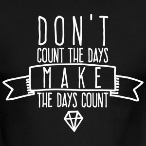don't count the days T-Shirts - Men's Ringer T-Shirt