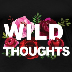 WILD THOUGHTS - Women's Premium T-Shirt