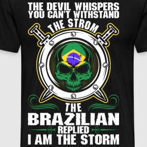 The Devil Whispers You Cant Withstand The Storm Br T-Shirts - Men's Premium T-Shirt