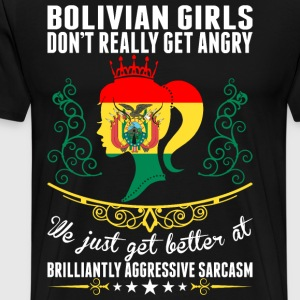 Bolivian Girls Dont Really Get Angry Brilliant Agg T-Shirts - Men's Premium T-Shirt