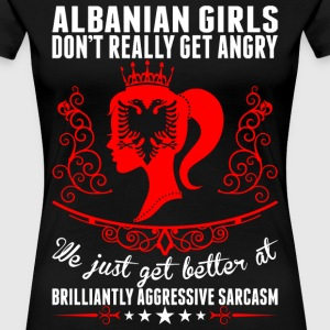 Albanian Girls Dont Really Get Angry Brilliant Agg T-Shirts - Women's Premium T-Shirt