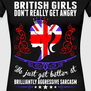 British Girls Dont Really Get Angry Brilliant Aggr T-Shirts - Women's Premium T-Shirt