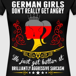 German Girls Dont Really Get Angry Brilliant Aggre T-Shirts - Women's Premium T-Shirt