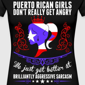 Puerto Rican Girls Dont Really Get Angry Brilliant T-Shirts - Women's Premium T-Shirt