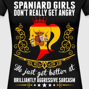 Spaniard Girls Dont Really Get Angry Brilliant Agg T-Shirts - Women's Premium T-Shirt