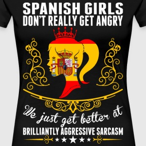 Spanish Girls Dont Really Get Angry Brilliant Aggr T-Shirts - Women's Premium T-Shirt