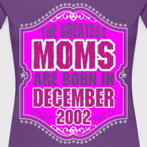The Greatest Moms Are Born In December 2002 T-Shirts - Women's Premium T-Shirt