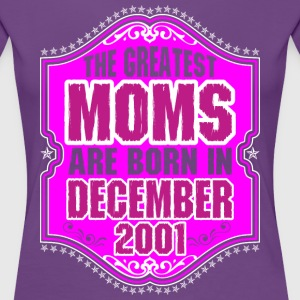 The Greatest Moms Are Born In December 2001 T-Shirts - Women's Premium T-Shirt