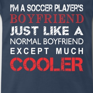 Soccer Player's - I'm a Soccer Player's boyfriend  - Men's Premium T-Shirt